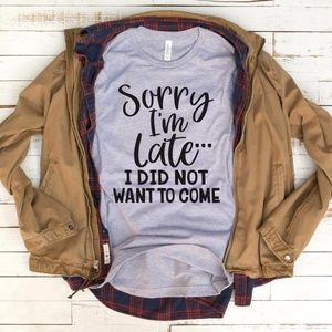 Sorry Im Late Funny Cute Introvert Unisex Shirt